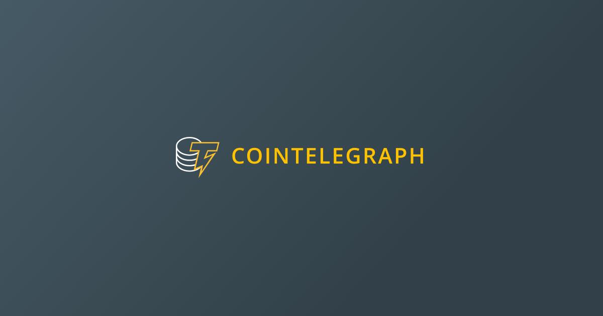 Cointelegraph - أخبار بيتكوين وإيثريوم وبلوكتشين